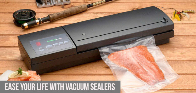 Ease Your Life With Vacuum Sealers