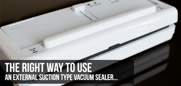 how to use external suction type sealer